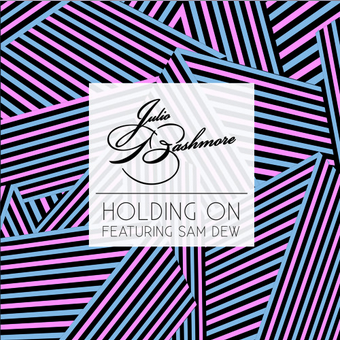 Song of the Week: Julio Bashmore – Holding On